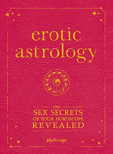 9781605500560: Erotic Astrology: The Sex Secrets of Your Horoscope Revealed