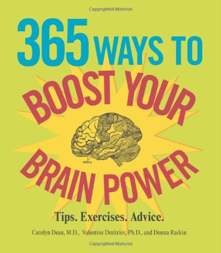 365 Ways to Boost Your Brain Power: Tips, Exercise, Advice: Dean, Carolyn; Dmitriev, Valentine; ...