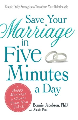 9781605501161: Save Your Marriage in Five Minutes a Day: Daily Practices to Transform Your Relationship