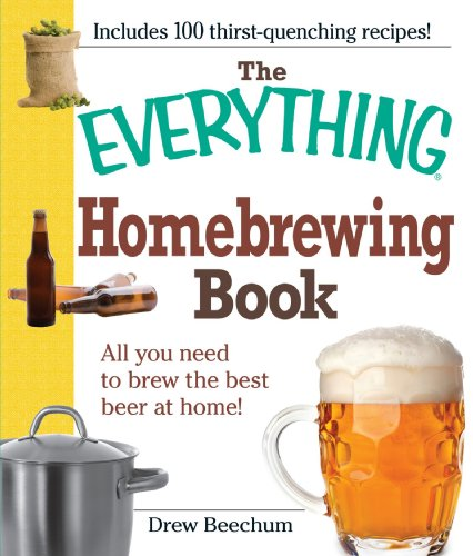9781605501222: The Everything Homebrewing Book: All you need to brew the best beer at home!