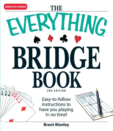 9781605501239: The Everything Bridge Book: Easy-to-follow instructions to have you playing in no time!