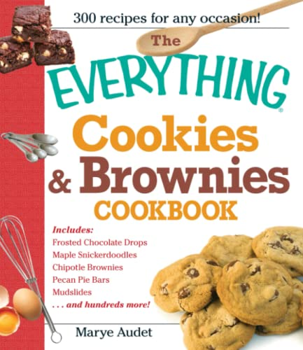 Everythingr: The Everything Cookies and Brownies Cookbook