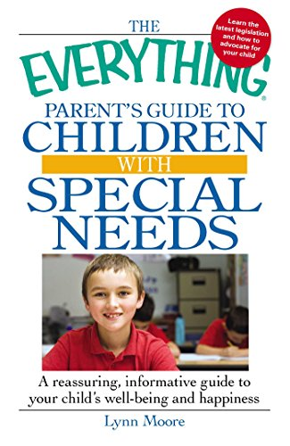 9781605501635: The Everything Parent's Guide to Children with Special Needs: A reassuring, informative guide to your child's well-being and happiness