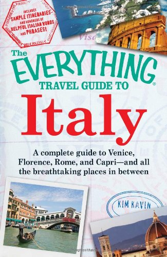 9781605501666: The Everything Travel Guide to Italy: A complete guide to Venice, Florence, Rome, and Capri - and all the breathtaking places in between