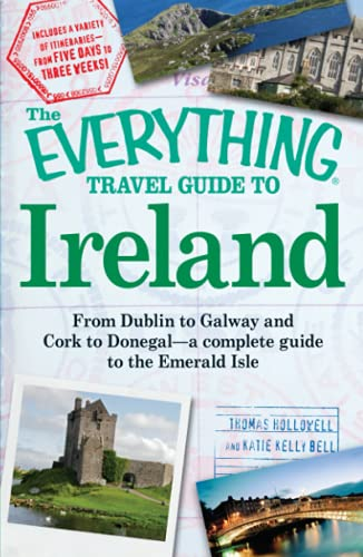 "The ""Everything"" Travel Guide to Ireland: Hollowell, Thomas; Bell, Katie Kelly"