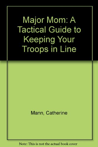 9781605503561: Major Mom: A Tactical Guide to Keeping Your Troops in Line