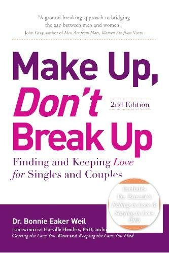 9781605503608: Make Up, Don't Break Up: Finding and Keeping Love for Singles and Couples