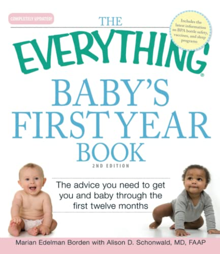 9781605503684: The Everything Baby's First Year Book: The advice you need to get you and baby through the first twelve months