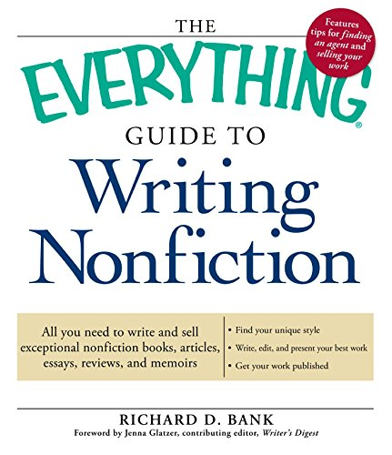 9781605506302: The Everything Guide to Writing Nonfiction: All you need to write and sell exceptional nonfiction books, articles, essays, reviews, and memoirs (Everything S.)
