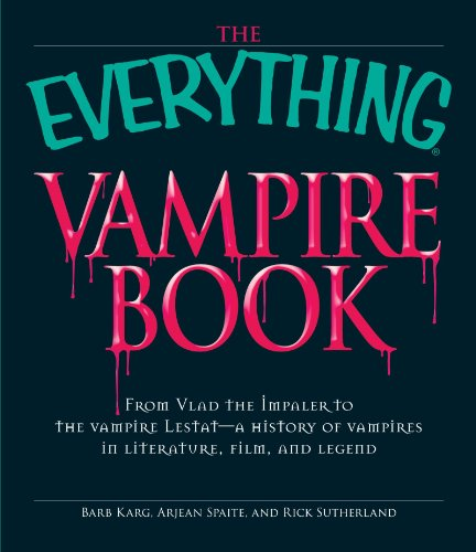 The Everything Vampire Book: From Vlad the: Barb Karg, Arjean