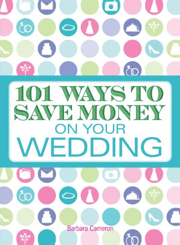 9781605506326: 101 Ways to Save Money on Your Wedding