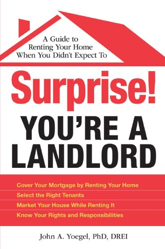 9781605506371: Surprise! You're a Landlord: A Guide to Renting Your Home When You Didn't Expect To
