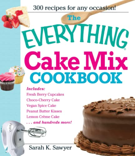 9781605506579: The Everything Cake Mix Cookbook