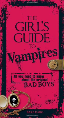 The Girl's Guide to Vampires : All: Arjean Spaite; Rick