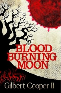 Blood Burning Moon: Gilbert Cooper II