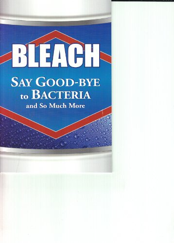 9781605530031: Bleach (Say Good-Bye to Bacteria and So Much More)