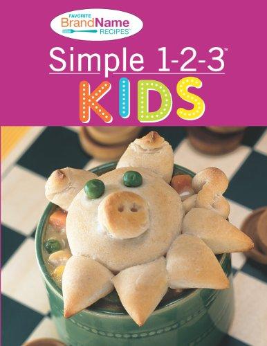 Simple 1-2-3 Kids Recipes: Editors of Favorite