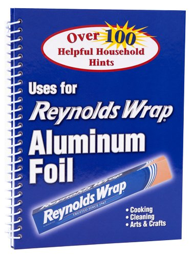 9781605531373: Reynolds Wrap Aluminum Foil: Over 100 Helpful Household HInts