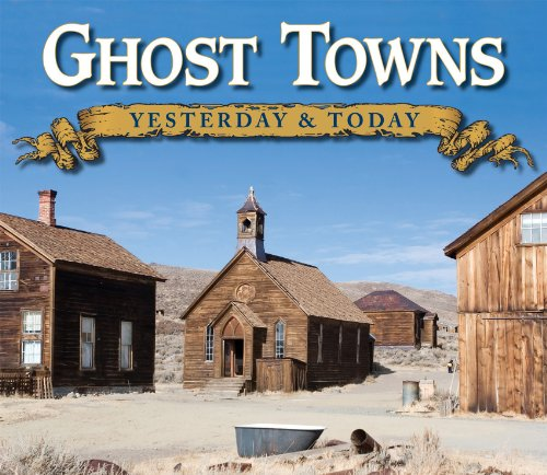 9781605534244: Ghost Towns: Yesterday & Today