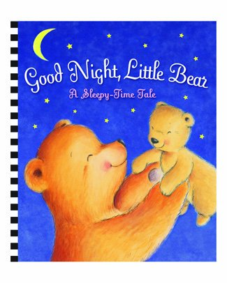 Good Night, Little Bear: A Sleepy-Time Tale