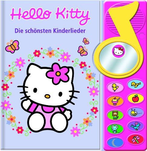 9781605536705: Hello Kitty - Die schönsten Kinderlieder, Buch mit Klangleiste und Spiegel