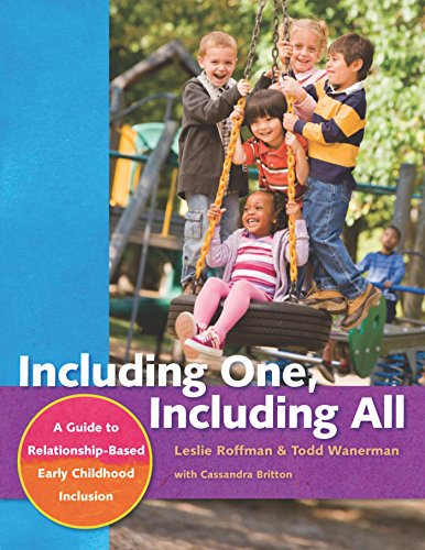 9781605540139: Including One, Including All: A Guide to Relationship-Based Early Childhood Inclusion