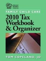 Family Child Care 2010 Tax Workbook and Organizer: Copeland, Tom