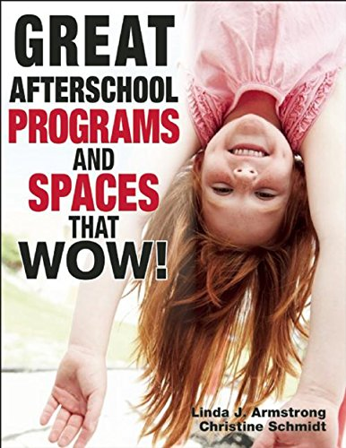 9781605541228: Great Afterschool Programs and Spaces That Wow!