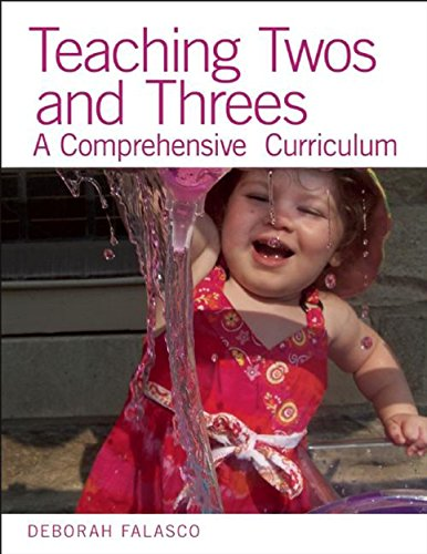 9781605541327: Teaching Twos and Threes: A Comprehensive Curriculum