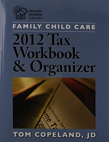 Family Child Care 2012 Tax Workbook and: Tom Copeland