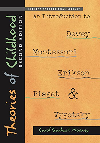 9781605541389: Theories of Childhood, Second Edition: An Introduction to Dewey, Montessori, Erikson, Piaget & Vygotsky (NONE)