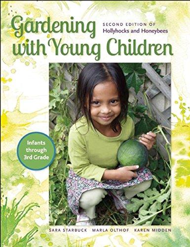 Gardening with Young Children (Hollyhocks and Honeybees): Starbuck, Sara; Olthof, Marla; Midden, ...