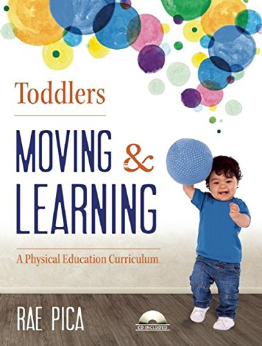 Toddlers Moving and Learning : A Physical Education Curriculum
