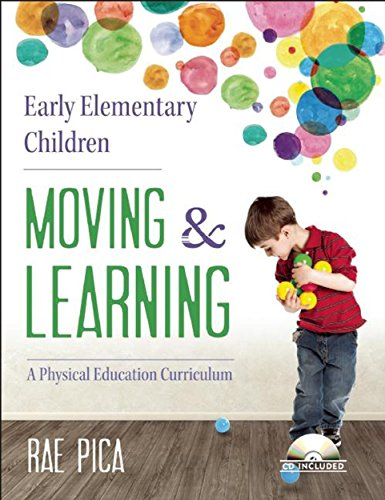 9781605542690: Early Elementary Children Moving & Learning: A Physical Education Curriculum