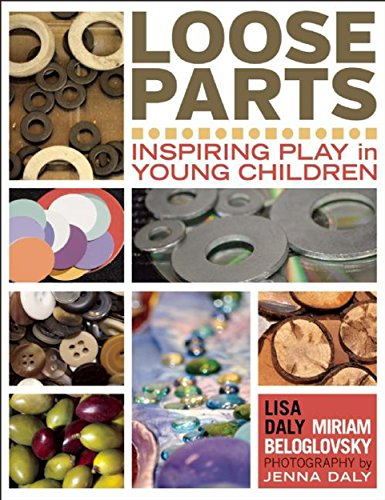 9781605542744: Loose Parts: Inspiring Play in Young Children (Loose Parts Series)
