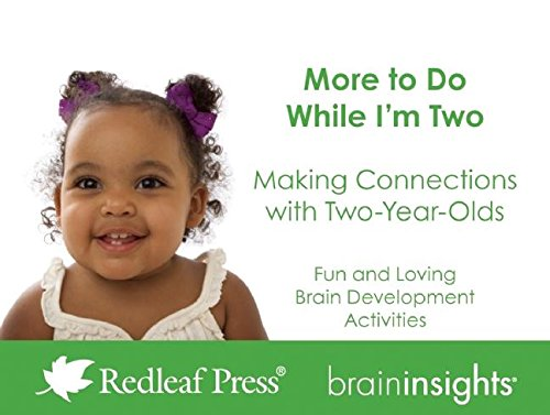 9781605543000: More to Do While I'm Two: Making Connections with Two-Year-Olds (Brain Insights)