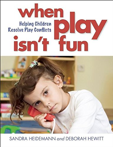 9781605543055: When Play Isn't Fun: Helping Children Resolve Play Conflicts