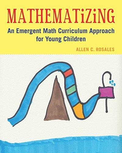 9781605543956: Mathematizing: An Emergent Math Curriculum Approach for Young Children