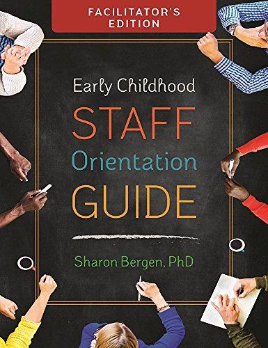 Early Childhood Staff Orientation Guide: Facilitator Edition: Bergen, Sharon