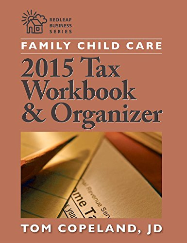 Family Child Care 2015 Tax Workbook and Organizer: Copeland Jd, Tom