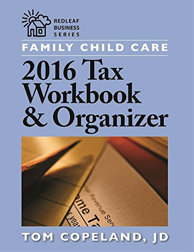 9781605545110: Family Child Care 2016 Tax Workbook and Organizer (Redleaf Business)