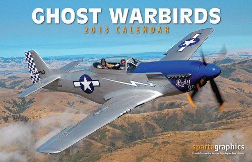 9781605550459: 2013 Ghost Warbirds Deluxe Wall Calendar