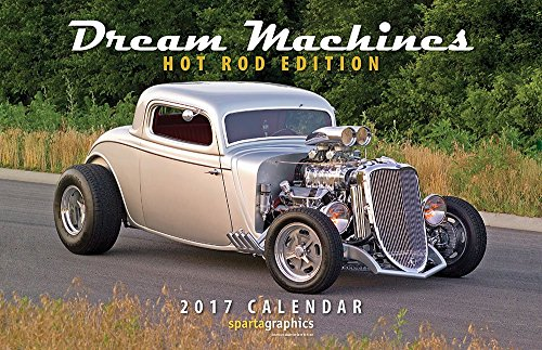 9781605550947: 2017 Dream Machines - Hot Rod Edition Deluxe Wall Calendar