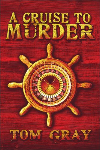 A Cruise to Murder: Tom Gray