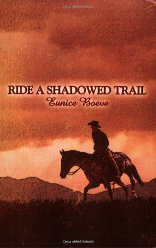 Ride a Shadowed Trail: Boeve, Eunice