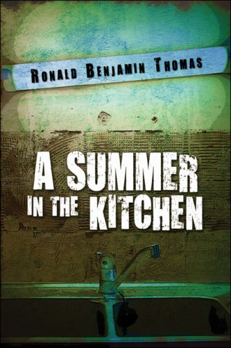 A Summer in the Kitchen: Thomas, Ronald Benjamin