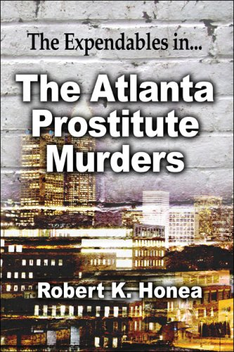 9781605632476: The Atlanta Prostitute Murders: The Expendables in...