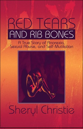 9781605632513: Red Tears and Rib Bones: A True Story of Anorexia, Sexual Abuse, and Self-Mutilation