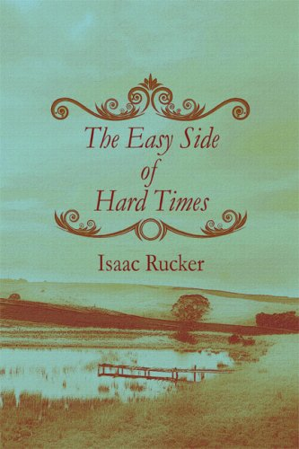 The Easy Side of Hard Times: Isaac Rucker