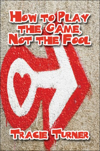 9781605633541: How to Play the Game, Not the Fool